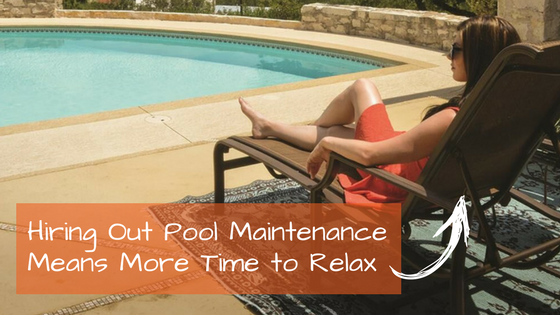 Hiring a professional pool maintenance service means more time to relax!