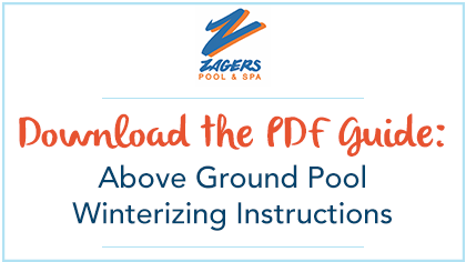 Zagers Pool & Spa Above Ground Pool Winterizing Instructions Guide