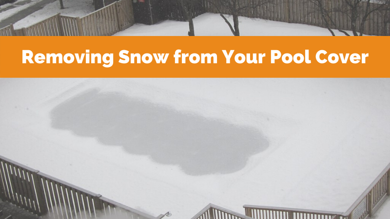 Should I Remove Snow From My Pool Cover Zagers Pool Amp Spa